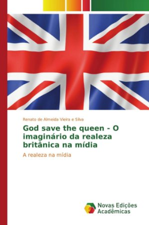 God save the queen - O imaginário da realeza britânica na mí
