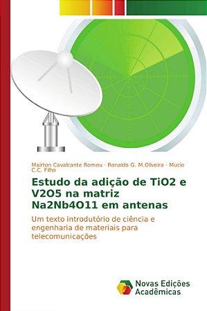 Estudo da adição de TiO2 e V2O5 na matriz Na2Nb4O11 em anten