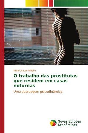 O trabalho das prostitutas que residem em casas noturnas