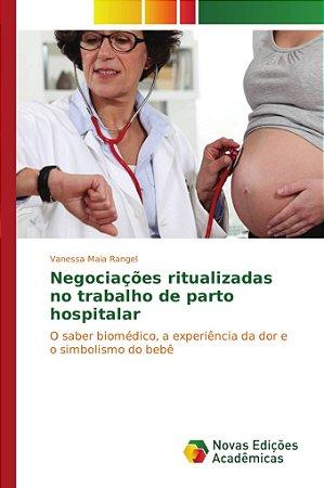 Negociações ritualizadas no trabalho de parto hospitalar