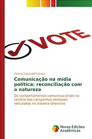 Comunicação na mídia política: reconciliação com a natureza