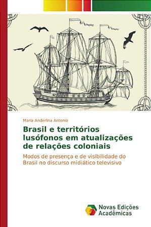 Brasil e territórios lusófonos em atualizações de relações c