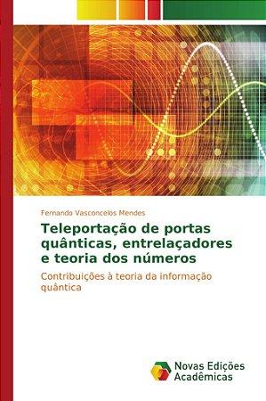 Teleportação de portas quânticas, entrelaçadores e teoria do