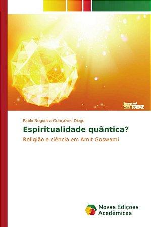 Espiritualidade quântica?