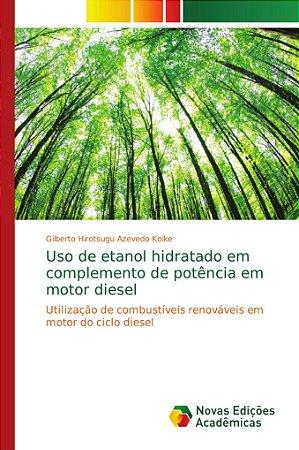 Uso de etanol hidratado em complemento de potência em motor