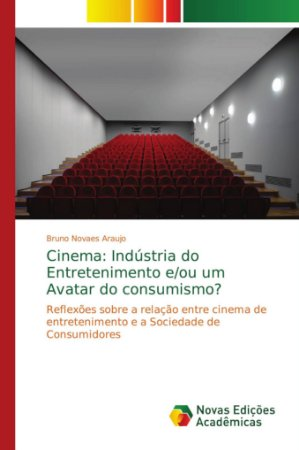 Cinema: Indústria do Entretenimento e/ou um Avatar do consum