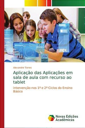 Aplicação das Aplicações em sala de aula com recurso ao tabl