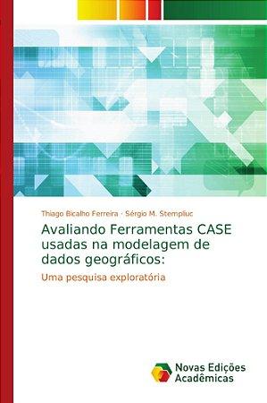 Avaliando Ferramentas CASE usadas na modelagem de dados geog