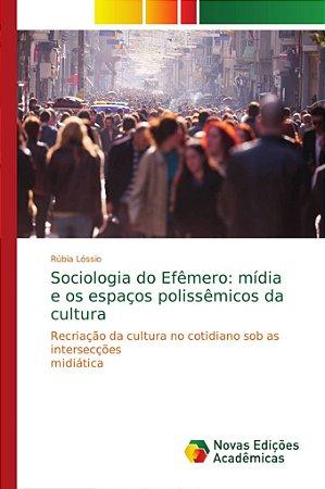 Sociologia do Efêmero: mídia e os espaços polissêmicos da cu
