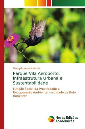 Parque Vila Aeroporto: Infraestrutura Urbana e Sustentabilid