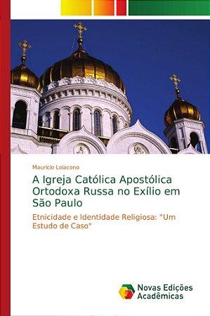 A Igreja Católica Apostólica Ortodoxa Russa no Exílio em São