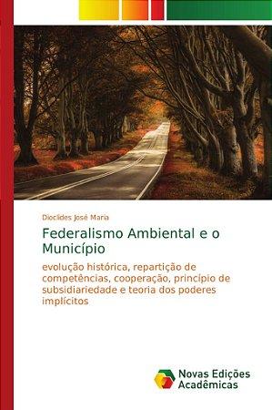 Federalismo Ambiental e o Município