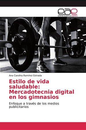 Estilo de vida saludable: Mercadotecnia digital en los gimna