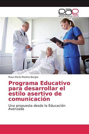 Programa Educativo para desarrollar el estilo asertivo de co