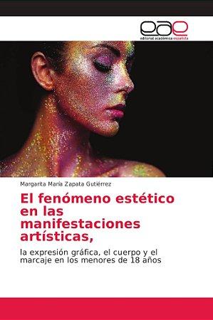 El fenómeno estético en las manifestaciones artísticas,