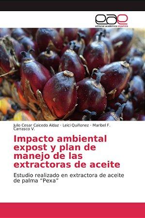 Impacto ambiental expost y plan de manejo de las extractoras