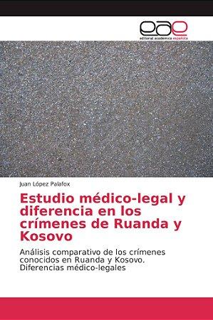 Estudio médico-legal y diferencia en los crímenes de Ruanda