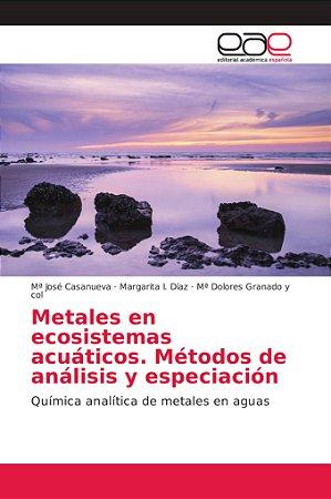 Metales en ecosistemas acuáticos. Métodos de análisis y espe