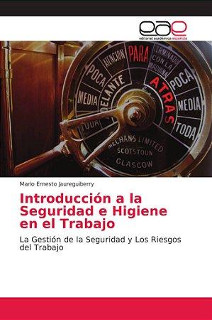 Introducción a la Seguridad e Higiene en el Trabajo