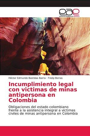 Incumplimiento legal con victimas de minas antipersona en Co