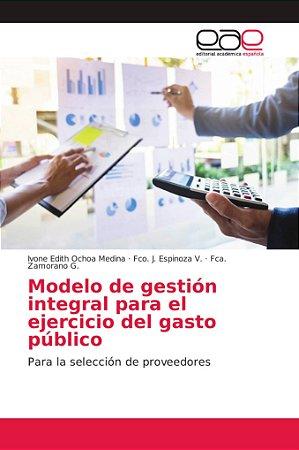 Modelo de gestión integral para el ejercicio del gasto públi