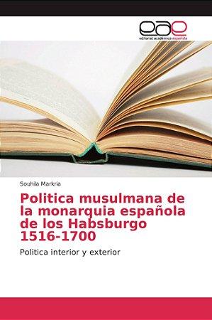 Politica musulmana de la monarquia española de los Habsburgo