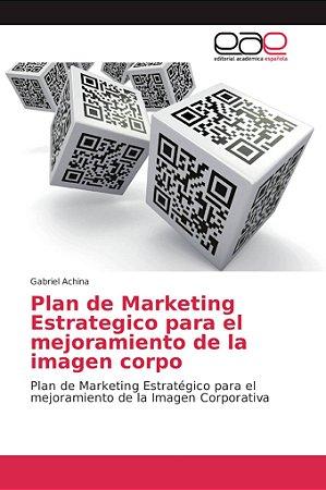Plan de Marketing Estrategico para el mejoramiento de la ima