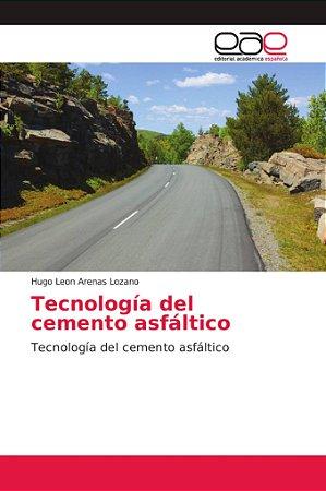 Tecnología del cemento asfáltico