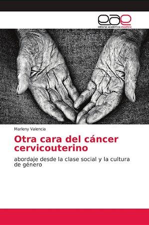 Otra cara del cáncer cervicouterino