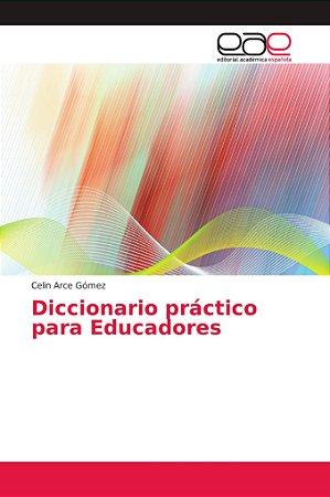 Diccionario práctico para Educadores