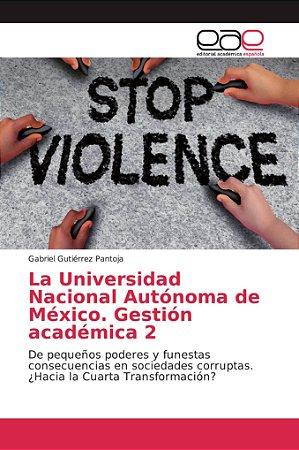 La Universidad Nacional Autónoma de México. Gestión académic