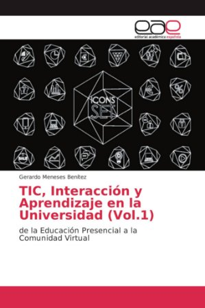 TIC, Interacción y Aprendizaje en la Universidad (Vol.1)