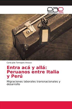 Entra acá y allá: Peruanos entre Italia y Perú