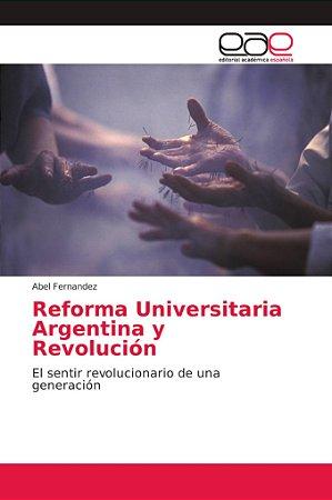 Reforma Universitaria Argentina y Revolución