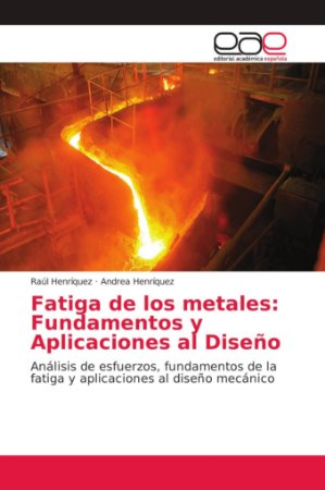 Fatiga de los metales: Fundamentos y Aplicaciones al Diseño