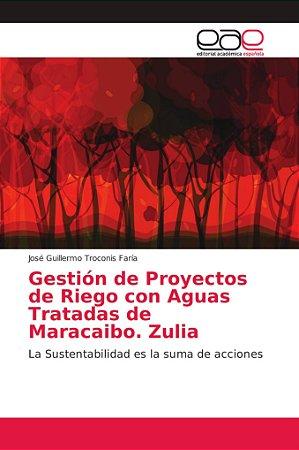 Gestión de Proyectos de Riego con Aguas Tratadas de Maracaib