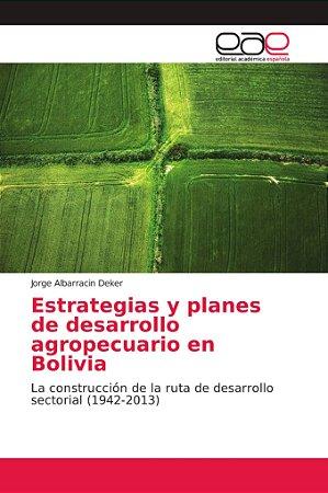 Estrategias y planes de desarrollo agropecuario en Bolivia