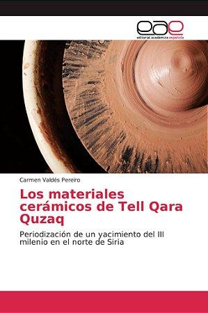 Los materiales cerámicos de Tell Qara Quzaq