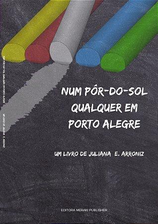 Num Pôr-Do-Sol Qualquer Em Porto Alegre