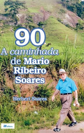 90: A caminhada de Mario Ribeiro Soares