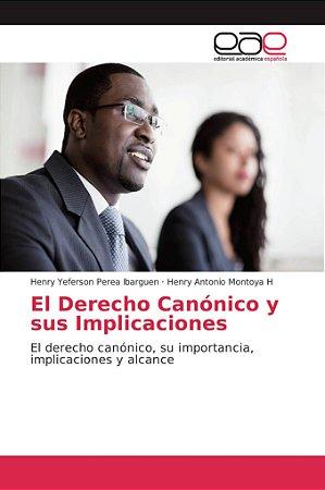 El Derecho Canónico y sus Implicaciones