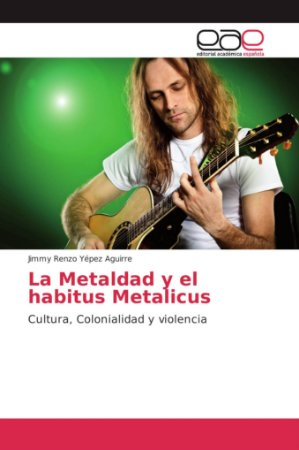 La Metaldad y el habitus Metalicus
