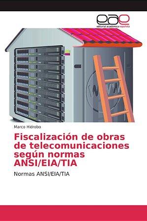 Fiscalización de obras de telecomunicaciones según normas AN