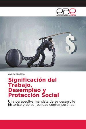 Significación del Trabajo, Desempleo y Protección Social