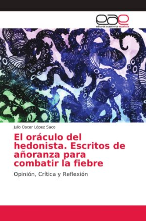 El oráculo del hedonista. Escritos de añoranza para combatir