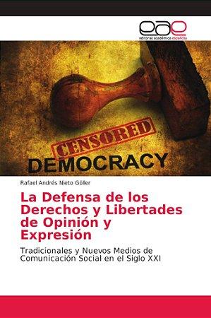 La Defensa de los Derechos y Libertades de Opinión y Expresi