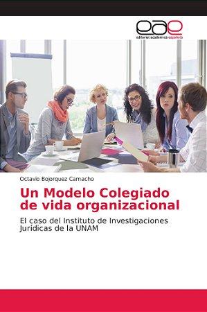 Un Modelo Colegiado de vida organizacional