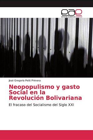 Neopopulismo y gasto Social en la Revolución Bolivariana