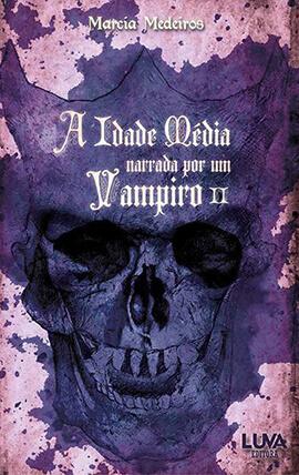 A Idade Média Narrada por um Vampiro Vol.2