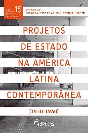 Projetos de Estado na América Latina Contemporânea Vol. 1